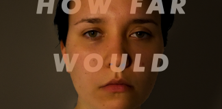A young woman staring straight ahead, with the words 'How far would you go?' superimposed over her face