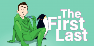 A cartoon drawing of a young man in a green morph suit, holding a pregnancy test, with a penguin standing next to him and a crab next to his feet. The words 'The First Last' are written next to him